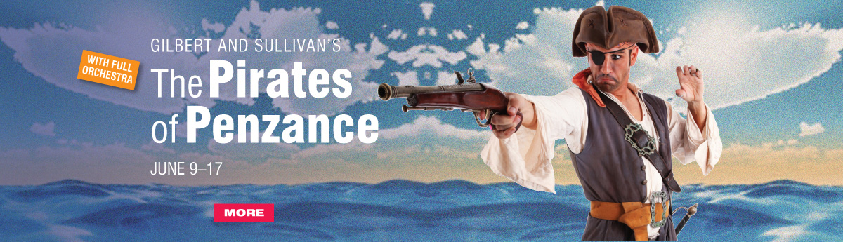 Gilbert and Sullivan's The Pirates of Penzance - June 9-17